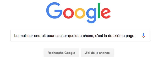 Le meilleur endroit pour cacher quelque-chose, c'est la deuxième page de Google